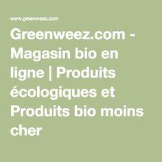 Greenweez.com - Magasin bio en ligne | Produits écologiques et Produits bio moins cher