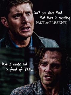 It has never been like that. I need you too see that Sammy, I'm begging you. Dean  Sam in the Season 8 Finale. 8x23 Sacrifice