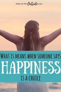 Everyone wants to be happy right? What if I told you that happiness is your choice? This article explains what it means when people say happiness is a choice. I know it can be hard to believe but you can choose to be happy