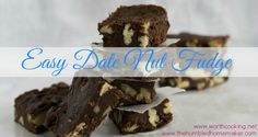 Easy Date Nut Fudge {Dairy, Soy and Refined Sugar Free} - The Humbled Homemaker