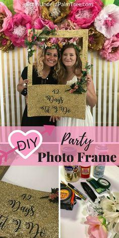 How to make a photo frame | DIY | DIY photo frame | party photo frame | bridal shower photo frame | baby shower photo frame | shower photo prop |