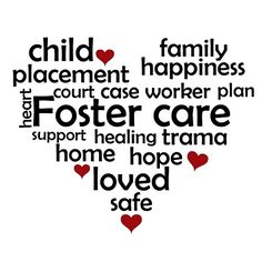 Foster Care heart...this is the intention, that children will be in a safe place while their parents are working toward getting the help they need.