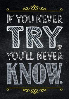 """""""If you never try, you'll never know.""""  Motivate and educate your students with the powerful message on this stylish poster."""