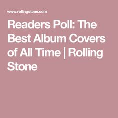Readers Poll: The Best Album Covers of All Time   Rolling Stone