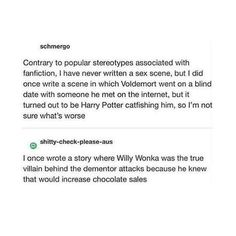 Willy Wonka controlling the dementors to increase chocolate sales.  Haha!