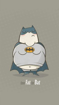Too Fat to Bat. Funny wallpaper for iPhone 5 - mobile9 http://gallery.mobile9.com/f/3272474/