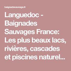 Languedoc - Baignades Sauvages France: Les plus beaux lacs, rivières, cascades et piscines naturelles de France - Baignades Sauvages France: Les plus beaux lacs, rivières, cascades et piscines naturelles de France