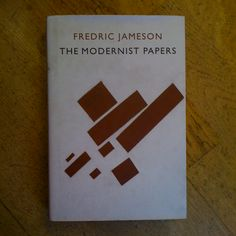 Fredric Jameson - The Modernist Papers.