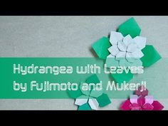 Mother's Day Origami Tutorial: Flower Hydrangea with Leaves (Shuzo Fujimoto and Meenakshi Mukerji) - YouTube