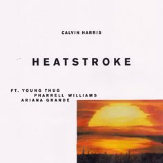 "Join 10 people right now at ""Calvin Harris – ""Heatstroke"" (Feat. Young Thug, Pharrell Williams, & Ariana Grande) - Stereogum"""