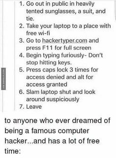 Post with 2040 votes and 79124 views. Tagged with funny, memes, cool; Shared by NocteVolte. Ever dreamt of being a hacker? 9gag Funny, Stupid Funny, The Funny, Hilarious, My Tumblr, Tumblr Funny, Memes Humor, Funny Quotes, Funny Memes