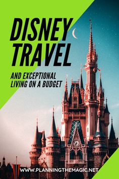 Disney Travel and Exceptional Living On A Budget