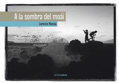 A la sombra del moái.  #ocholibros #book #photography