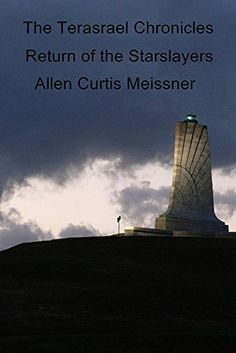 The Terasrael Chronicles: Return of the Starslayers by Allen Curtis Meissner http://www.amazon.com/dp/B017M2AGES/ref=cm_sw_r_pi_dp_ij4owb172PTGW