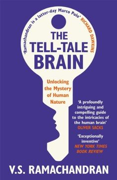 The Tell-Tale Brain: Unlocking the Mystery of Human Nature by V. S. Ramachandran, http://www.amazon.com/dp/B007QUY5XK/ref=cm_sw_r_pi_dp_aUGurb0SF8ZEP