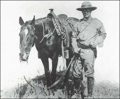 During his time leading the Rough Riders in the Spanish American War, the name of  Roosevelt's horse was Texas. Despite being organized and training as a cavalry unit, only the officers were allowed to bring horses. When they reached the shores of Cuba, those horses had to swim ashore and several drowned. Roosevelt had a fit.