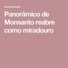 Panorâmico de Monsanto reabre como miradouro