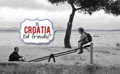 Is Croatia a family-friendly destination? | Travel Croatia