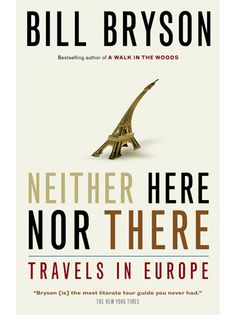 """What are your top 10 non-fiction travel books? """"Neither Here nor There: Travels in Europe"""" - Bill Bryson (1991) (Chapter One Bookstore in Ketchum, Idaho)"""