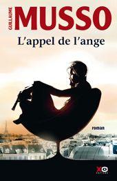 Guillaume Musso - L'appel de l'ange. Un superbe livre avec une intrigue à dévorer le livre en une nuit; et des personnages touchants...