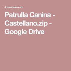 Patrulla Canina - Castellano.zip - Google Drive