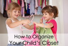 How to Organize Your Child's Closet