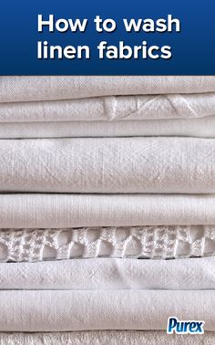 Fabric Care Tips: How to Wash Linen Fabrics - By Purex