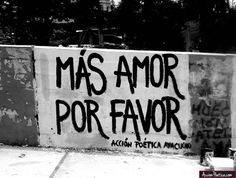 Más amor por favor - Acción Poética