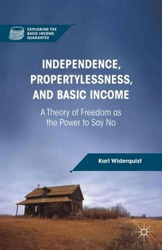 Independence, Propertylessness, and Basic Income: A Theory of Freedom As the…