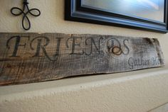 Rustic reclaimed wood sign Friends Gather by CobblestoneCollect, $25.00