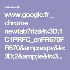 www.google.fr _ chrome newtab?rlz=1C1PRFC_enFR670FR670&espv=2&ie=UTF-8