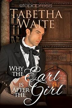 Up 'Til Dawn Book Blog: Review & Tour: Why the Earl is After the Girl by Tabetha Waite