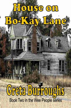 Amazon.com: House on Bo-Kay Lane (Wee People) eBook: Greta Burroughs: Kindle Store  2.99 Ghostly images of familiar faces in the windows of an old abandoned house, echoes of voices from the past and an undeniable curiosity draws Gerald and Vernon to investigate a mysterious haunted house.