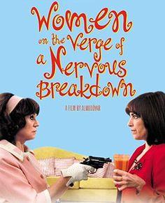 Women on the Verge of a Nervous Breakdown - Almodovar film!