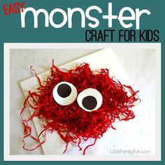 We used a package of red shredded paper. You can buy these in the gift-wrap section of any store for around a dollar or less.  So, just have your child put glue all over a piece of cardstock and plop handfuls of the shredded paper on top.  Then top it off with a pair of eyes: circles cut from black and white paper.   I think I would cut the cardstock in circles as a base for the monster.