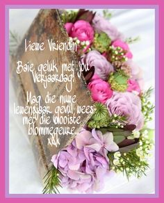 Birthday Poems, Birthday Wishes Quotes, Happy Birthday Pictures, Happy Birthday Cards, Afrikaanse Quotes, Wish Quotes, Spiritual Inspiration, Happy Mothers, Verses