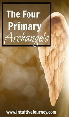 The four primary archangels and their purpose. #archangels
