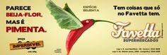 Favetta Supermercados: Campanha - Parece Beija-flor, mas é Pimenta.