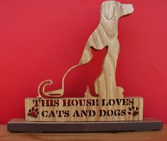 This House  Loves Cats And Dogs Desk Sign Cut On by DukesScrollSaw, $8.50