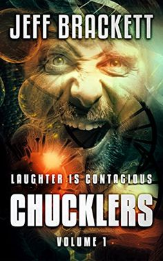 Chucklers: Laughter is Contagious by Jeff Brackett