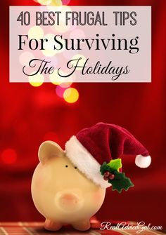 40 Best Frugal Tips For Surviving The Holidays