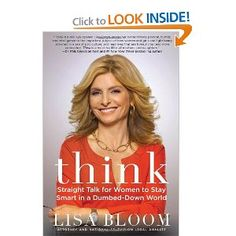 """""""How to Talk to Little Girls"""" An article by Lisa Bloom, author of """"Think: Straight Talk for Women to Stay Smart in a Dumbed-Down World."""" Learn to have a real conversation with girls instead of always telling them they look cute. Books To Read, My Books, Great Books, Reading Lists, Book Review, The Book, At Least, Parenting, American Women"""