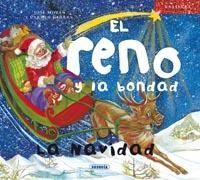 5-7 años. El reno y la bondad : la navidad / Jose Morán. Cuando nació el reno Rudolph, apareció en el cielo una estrella nueva. Rudolph tiene un gran corazón y siempre está ayudando a los demás. Pero un día, perseguido por los lobos, su vida cambia de forma inesperada. En este cuento, se destaca el valor de la bondad.