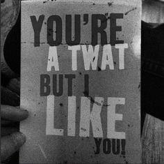 you're a twat :$