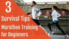 Marathon Training for Beginners 3 Survival Tips
