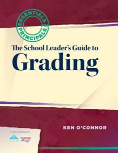 """Read """"The School Leader's Guide to Grading"""" by Ken O'Connor available from Rakuten Kobo. Ensure your school's grading procedures are supportive of learning, accurate, meaningful, and consistent. Discover how t. Academic Dishonesty, Modern Classroom, Books A Million, Educational Leadership, School S, Textbook, Elementary Schools, This Book, Teaching"""