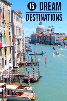 15 top travel destinations. If time and money were no object where would your next dream vacation be?