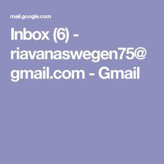 Inbox (6) - riavanaswegen75@gmail.com - Gmail
