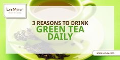 Do you drink green tea daily? If not, let us give you 3 reasons why you should!