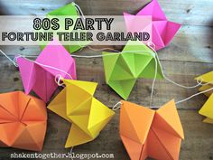'80s party fortune teller garland - either make garland or just make a handful of guests to use